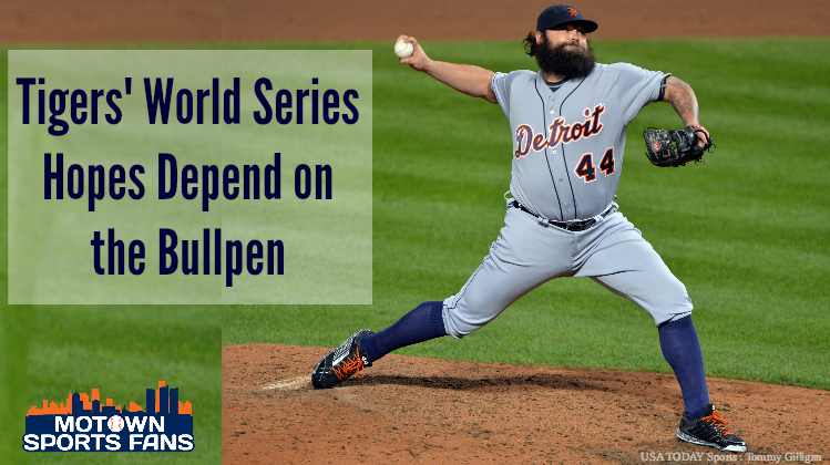 tigers world series hopes depend on bullpen